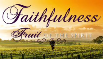 Prayers for the Week: Fruit of the Spirit – Faithfulness